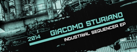 CS036-GiacomoSturiano-IndustrialSequencerEP