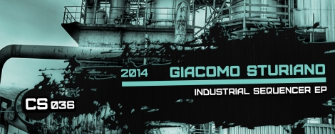 CS036-GiacomoSturiano-IndustrialSequencerEP-WebsiteCrop