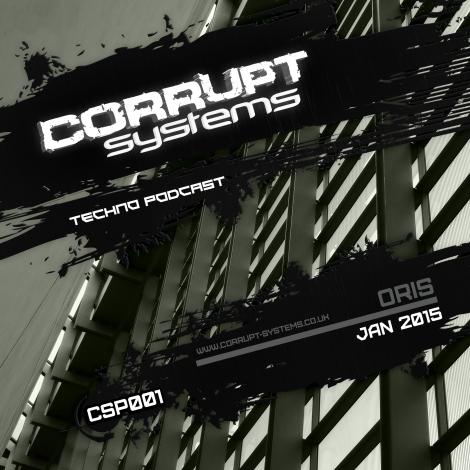 CSP001-Oris-CorruptSystemsTechnoPodcast-Jan2015