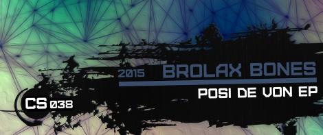 CS038-BrolaxBones-PosiDeVonEP-WebsiteCrop