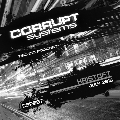 KRISTOF.T - Corrupt Systems Techno Podcast [July 2015] - small
