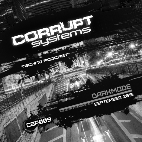 Darkmode - Corrupt Systems Techno Podcast [Sept 2015]